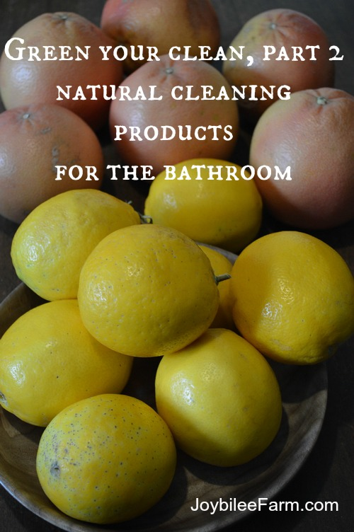Natural Cleaning Products for the Bathroom -- Joybilee Farm