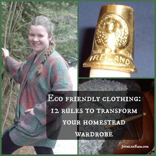 Eco Friendly clothing: 12 rules to transform your homestead wardrobe -- Joybilee Farm