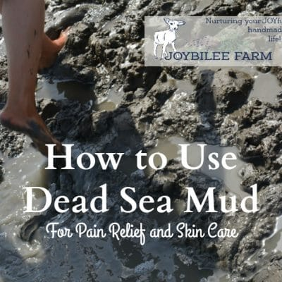 How to Use Dead Sea Mud For Pain Relief and Skin Care