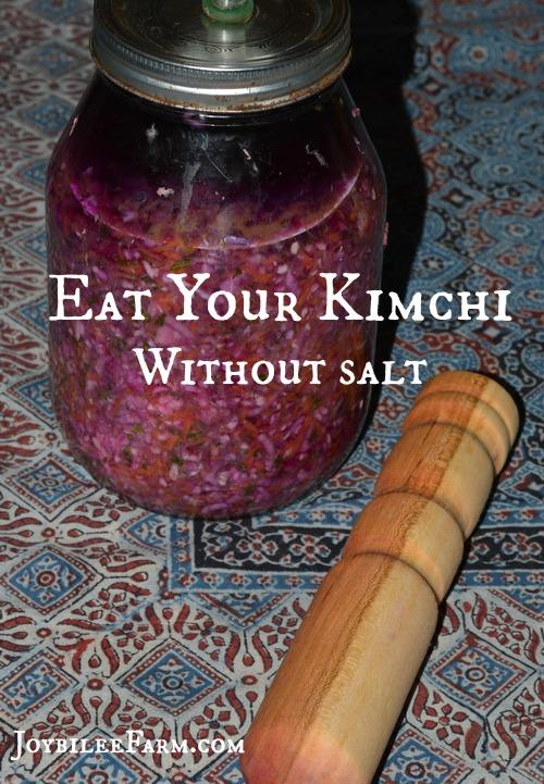 Eat your kimchi without salt -- Joybilee Farm