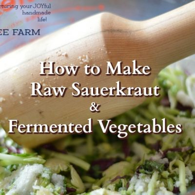 How to Make Raw Sauerkraut and Fermented Vegetables
