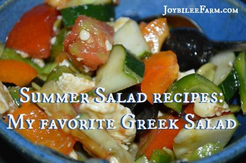 Summer Salad recipes: My favorite Greek Salad -- Joybilee Farm