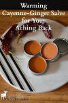 Tins of homemade Cayenne, Ginger, St John's Wort Salve for Back Pain
