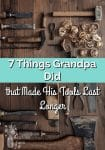 7 Things Grandpa Did That Made His Tools Last Longer