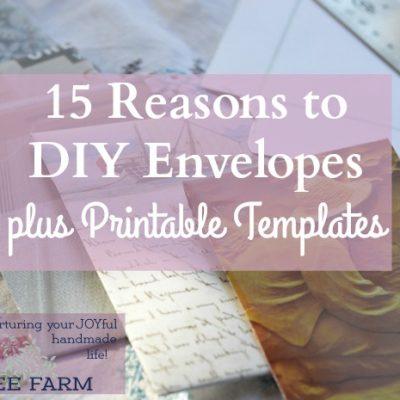 15 Reasons to DIY Envelopes, plus Printable Templates