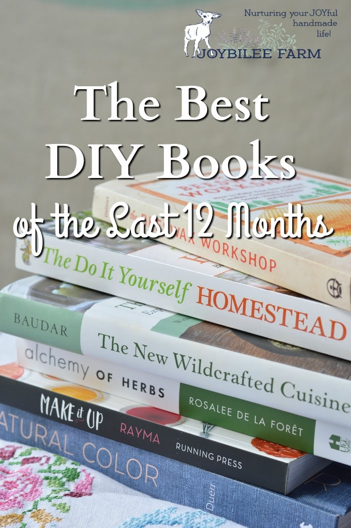 In honor of World Book Day I wanted to share with you the best DIY Books for the last 12 months. These are the books that stand out among the thousands of books that were published in 2016 and the first part of 2017. 5 are traditionally published books and 1 is self published. All speak to the do it yourself mindset. They offer inspiration, recipes, and practical tips to make the most of your handmade life.