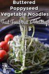 Buttered Poppyseed Vegetable Noodles