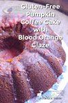 Gluten-Free Pumpkin Coffee Cake with Blood Orange Glaze
