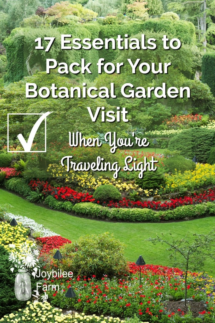 manicured garden with text overlay 17 essentials to pack for your botanical garden visit