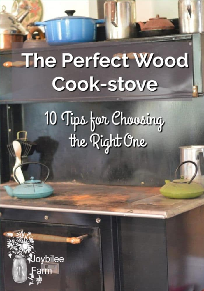Searching for the perfect wood cook-stove to meet your family's needs? Listen to these 9 tips from someone who cooks on one every day.