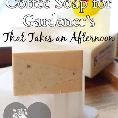 Easy Espresso Coffee Soap for Gardener's That Takes an Afternoon